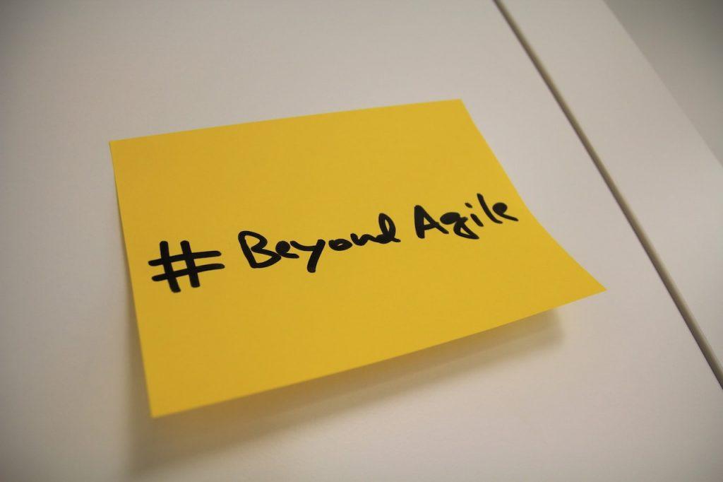 Beyond Agile