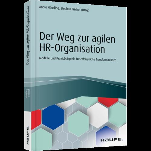 Der Weg zur agilen HR Organisation